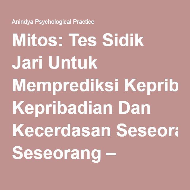 Mitos: Tes Sidik Jari Untuk Memprediksi Kepribadian Dan Kecerdasan Seseorang – Anindya Psychological Practice