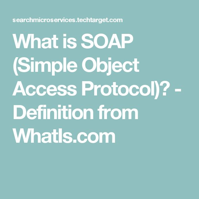 What is SOAP (Simple Object Access Protocol)? - Definition from WhatIs.com