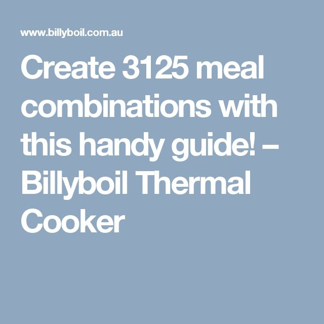 Create 3125 meal combinations with this handy guide! – Billyboil Thermal Cooker