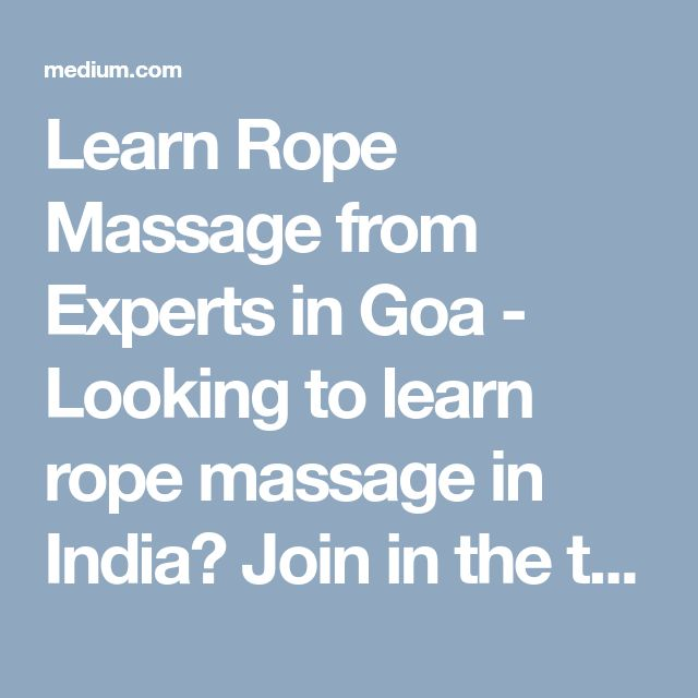 Learn Rope Massage from Experts in Goa  - Looking to learn rope massage in India? Join in the traditional Rope massage course at the top institute of Goa. Expert practitioners train students on live projects to learn offering massage balancing on a rope. Enrol in the rope massage course today.   #AyurvedacoursesinKerala