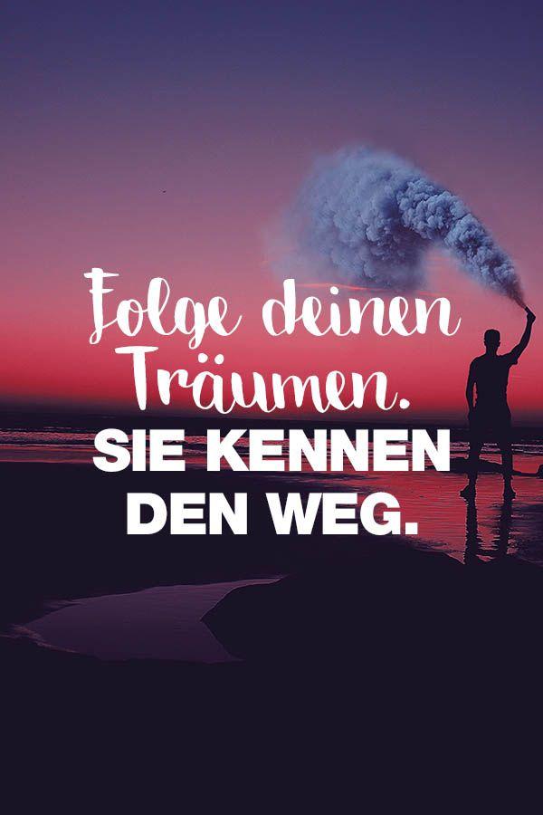 Visual Statements®️️️️️️️️️️ Sprüche/ Zitate/ Quotes/ Motivation/ Folge deinen Träumen, sie kennen den Weg.
