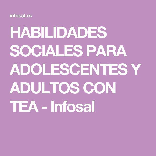 HABILIDADES SOCIALES PARA ADOLESCENTES Y ADULTOS CON TEA - Infosal