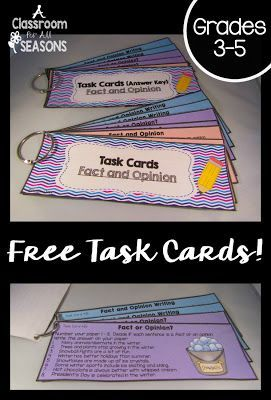 Fact and Opinion Task Cards   Free Fact and Opinion Task Cards! These task cards are a little different from others. They have multiple questions on each card and are at different levels of difficulty. Students can begin with Level 1 and then move on to Levels 2 and 3. They are a great way to save paper and ink too. Have students record answers in their notebook! Thanks for looking! Christina  A Classroom for All Seasons English Language Arts fact and opinion fifth grade Fourth Grade task…