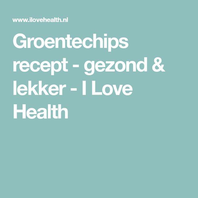Groentechips recept - gezond & lekker - I Love Health
