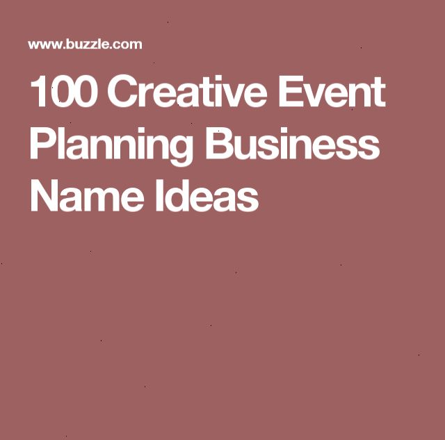 100 Creative Event Planning Business Name Ideas