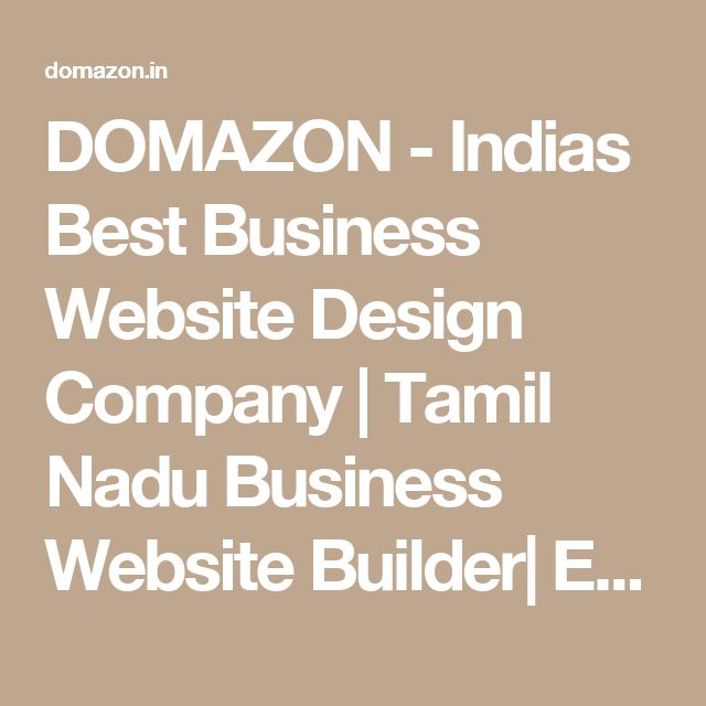 DOMAZON - Indias Best Business Website Design Company | Tamil Nadu Business Website Builder| Erode Business Website Templates  | E-Commerce Business Websites in Erode - Tamil Nadu - India | www.domazon.in  http://domazon.in/business-website-design-company.html