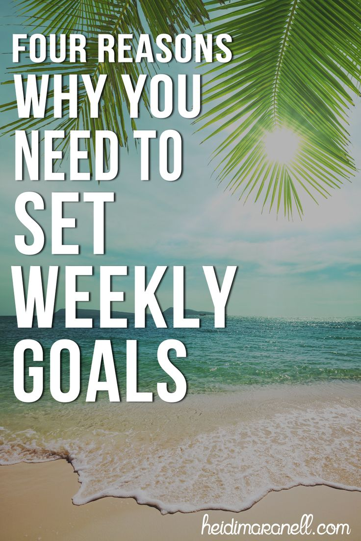 4 Reasons to Set Weekly Goals - Is your to-do list piling up? Too many things to do and not enough time to do them? Great tips to help you manage your life and set weekly goals.