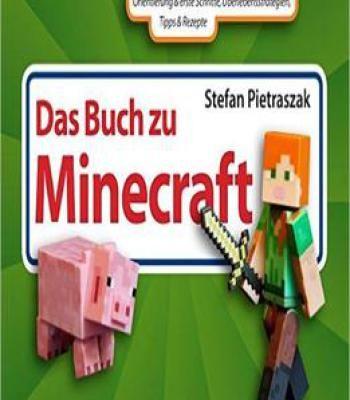 Das Buch Zu Minecraft: Orientierung & Erste Schritte Überlebensstrategien Tipps & Rezepte PDF