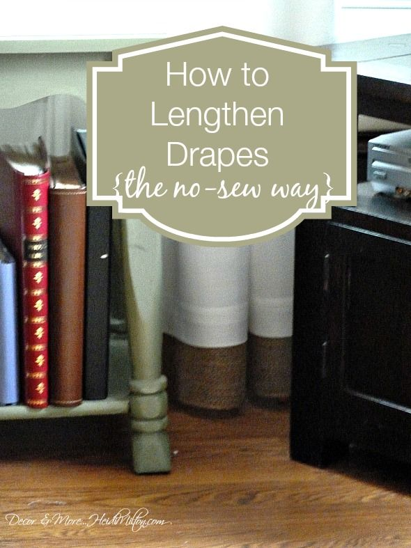 Decor & More: How to Lengthen Drapes (the no sew way!)