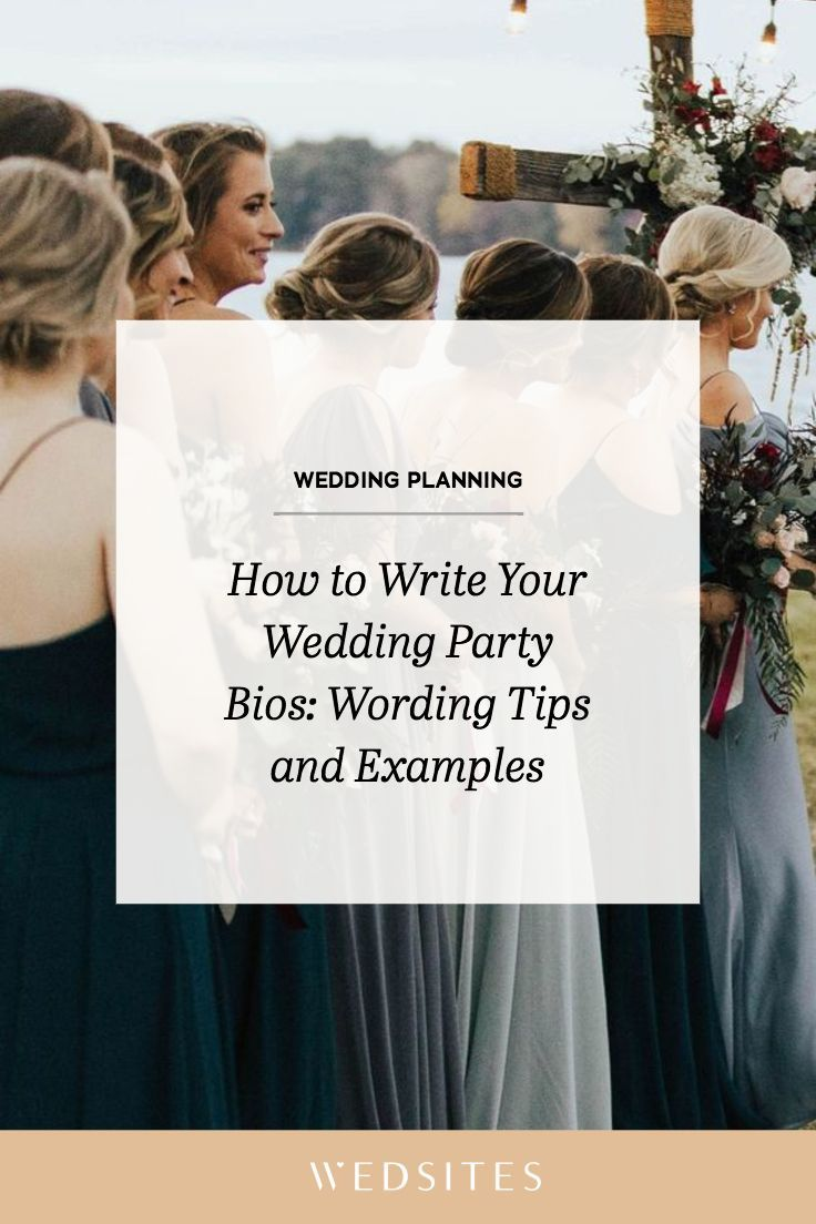 How To Write Your Wedding Party Bios Wording Tips And Examples Wedsites Blog Wedding Website Examples Wedding Party Wedding Thank You Cards Wording