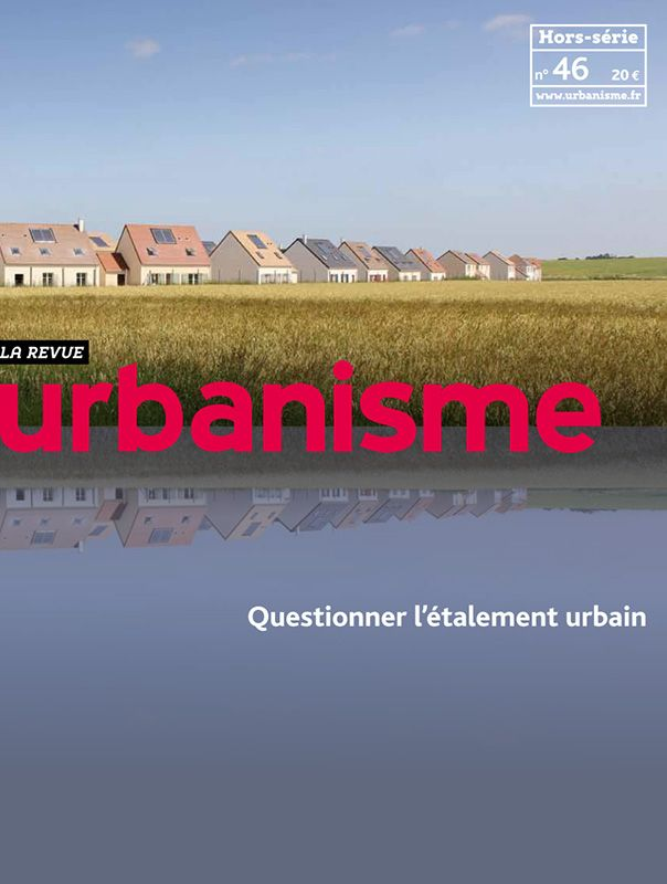 Revue Urbanisme. Hors-série nº 46. Questionner l'étalement urbain  Sumario: http://www.urbanisme.fr/issue/contents.php?code=46 Na biblioteca: http://kmelot.biblioteca.udc.es/record=b1179756~S1*gag