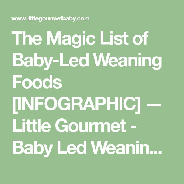 The Magic List of Baby-Led Weaning Foods [INFOGRAPHIC] — Little Gourmet - Baby Led Weaning Guide