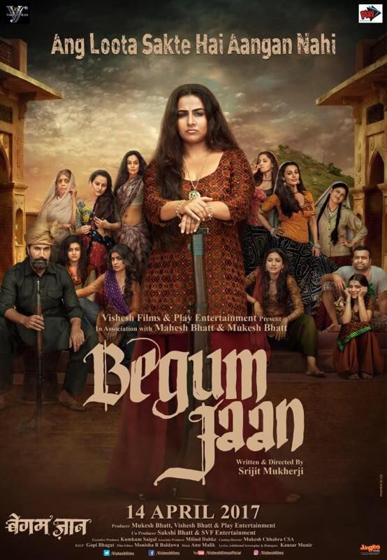 Begum Jaan New Official Poster | Vidya Balan, Naseeruddin Shah | Directed by Srijit Mukherji | Movie Releasing on 14th April 2017. #BegumJaan #VidyaBalan #NaseeruddinShah #SrijitMukherji #GauaharKhan #VisheshFilms #MaheshBhatt #TimesMusic #SVF