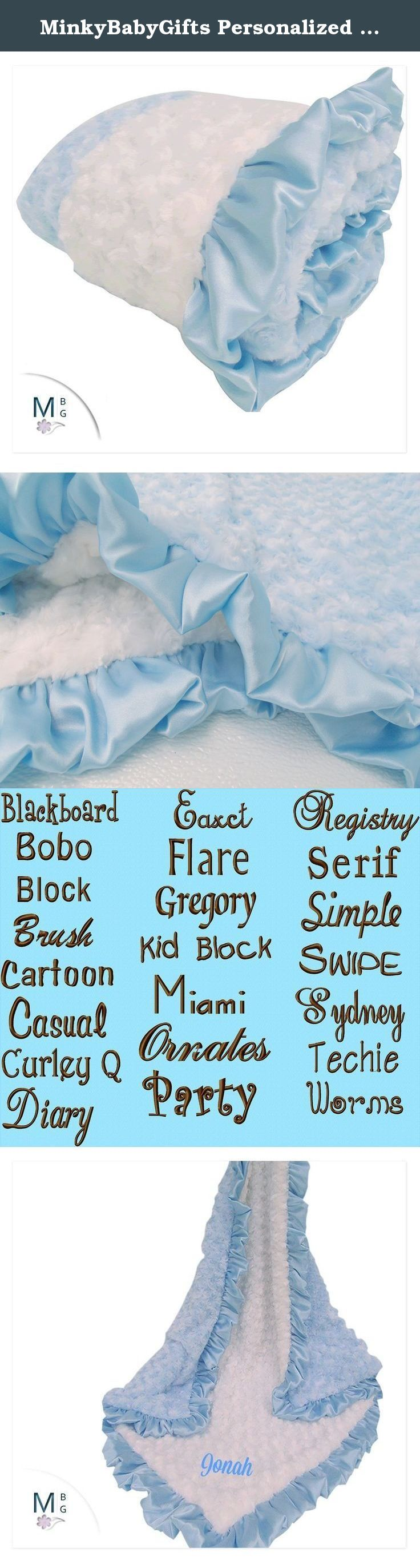 MinkyBabyGifts Personalized Blue and Ivory Minky Baby Blanket. Minky baby blanket in soft baby blue rosebud swirl with ivory rosebud swirl minky, and a blue satin ruffle. A sweet traditional blanket, make it more special by adding a name. Minky is the softest and most durable fabric around, many of our customers have contacted us years after the initial purchase to tell us how well their blanket has held up. Personalization is available, please select size and embroidery options from the...
