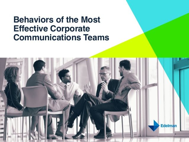 Behaviors of the Most Effective Corporate Communications Teams by Edelman Insights via slideshare