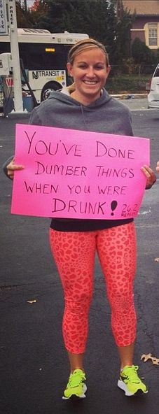 You've done dumber things when you were drunk! Maybe that's true :) #marathon