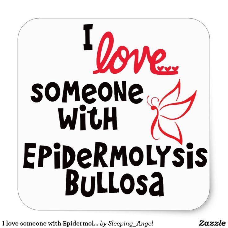 I love someone with Epidermolysis Bullosa Sticker