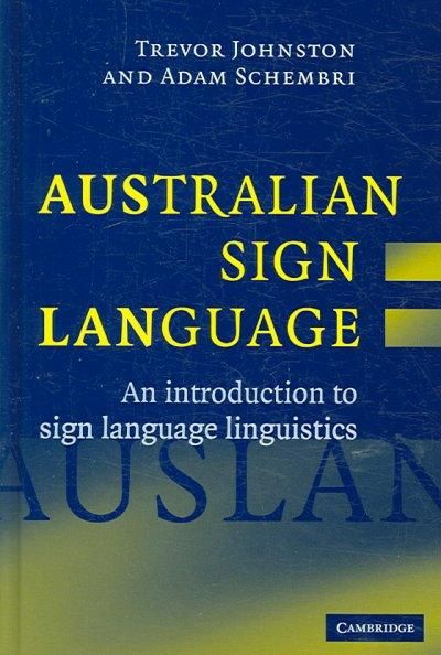 Australian Sign Language (Auslan): An Introduction to Sign Language Linguistics…