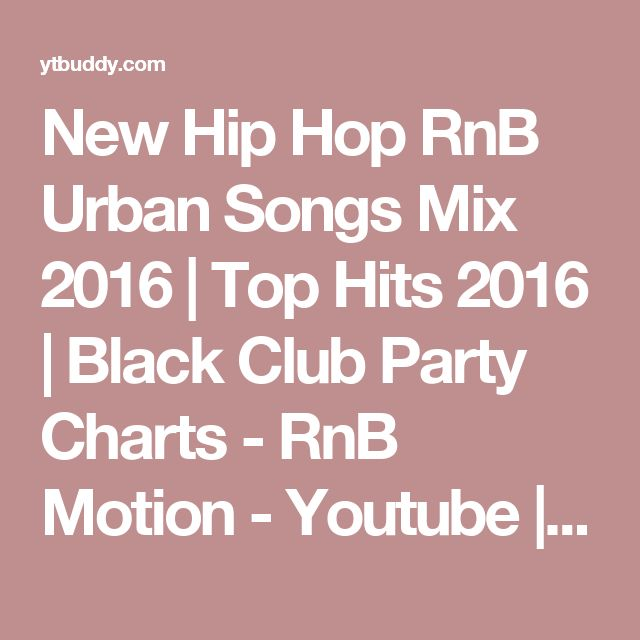 New Hip Hop RnB Urban Songs Mix 2016 | Top Hits 2016 | Black Club Party Charts - RnB Motion - Youtube | YT | Youtube to Mp3 | Youtube Download Manager | Youtube Video Download | Search your Video