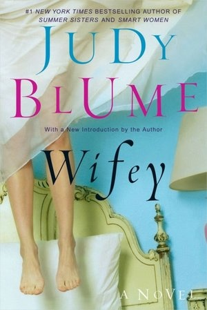 Wifey is the epitome of a page-turner. Adult Judy Blume books are as…