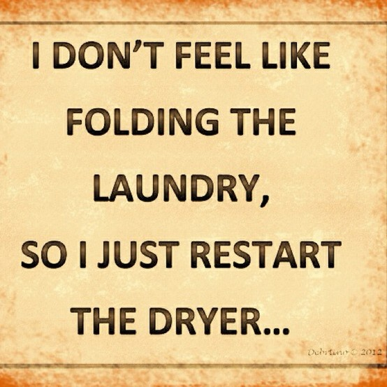 Laundry humor! Haha, this is sooo me!! Lol!