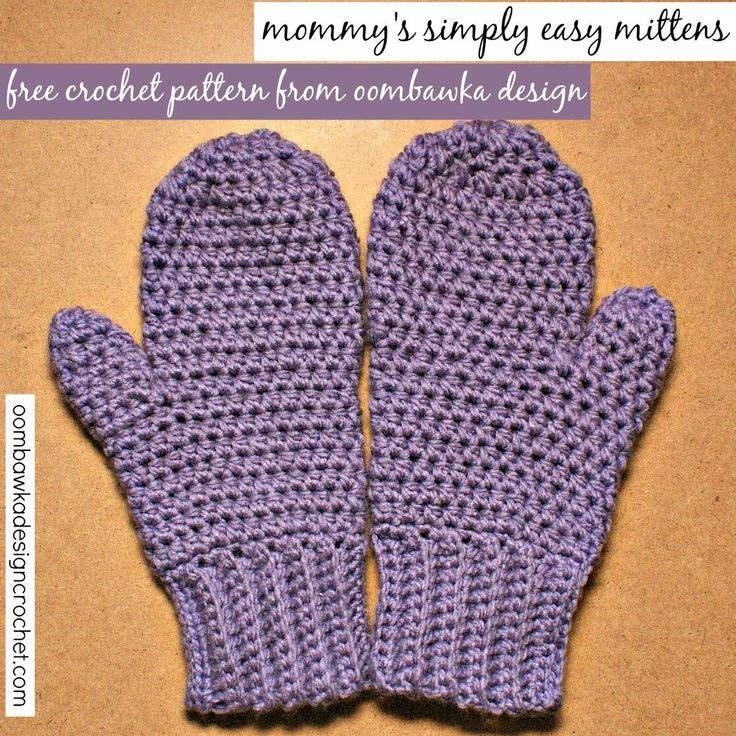 Mommy's Simply Easy Mittens - free crochet pattern. Quick to make in chunky yarn and 5.5mm hook.