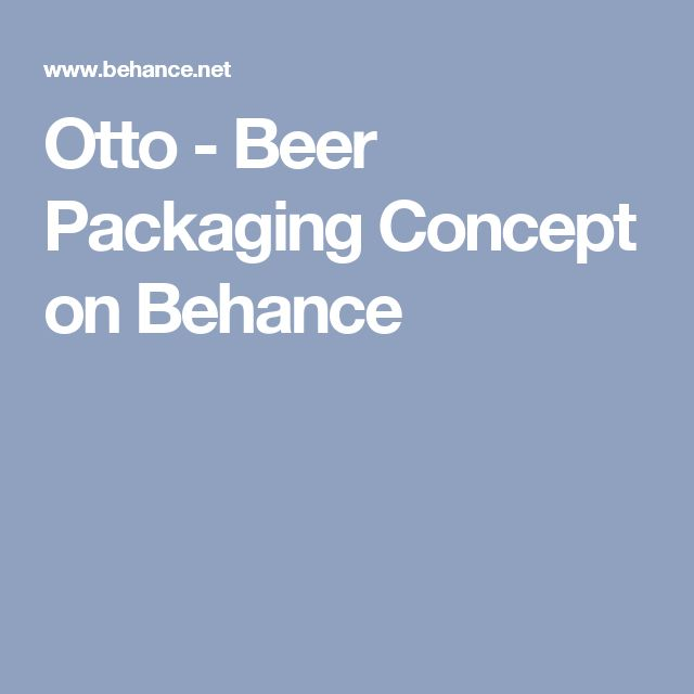 Otto - Beer Packaging Concept on Behance