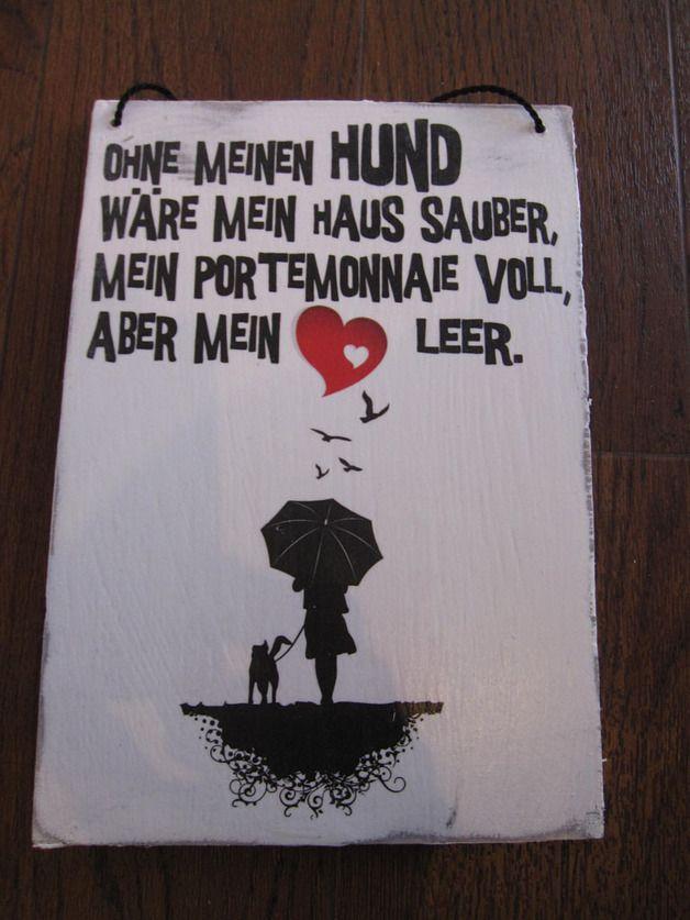 Aufkleber & Schilder - Holzschild Ohne meinen Hund..... - ein Designerstück von Pauline070179 bei DaWanda