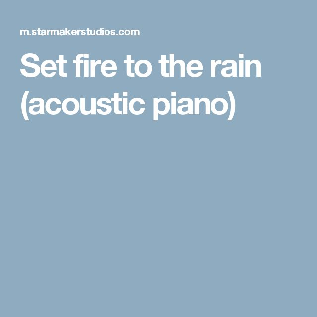 Set fire to the rain (acoustic piano)