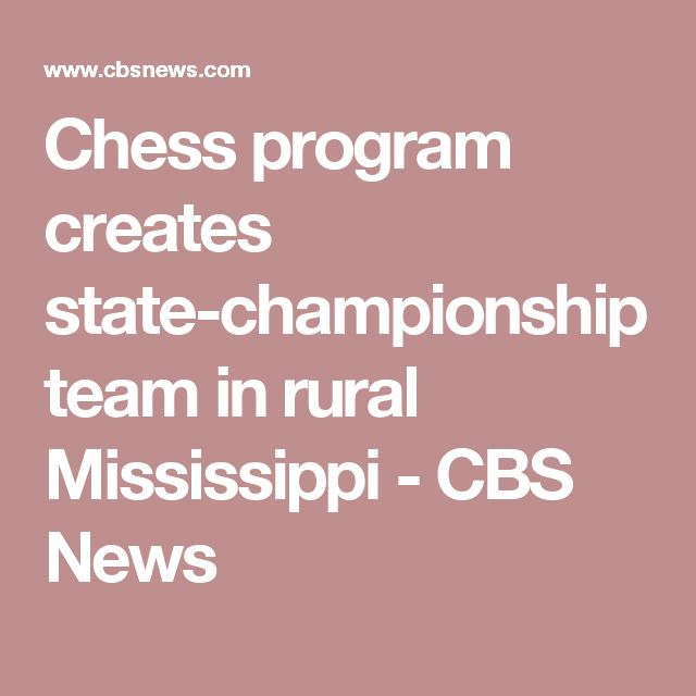 Chess program creates state-championship team in rural Mississippi - CBS News
