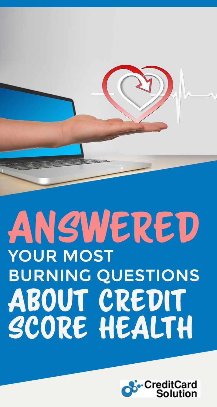 Answered Your Most Burning Questions About Credit Score Health Credit Score Credit Repair What Is Credit Score
