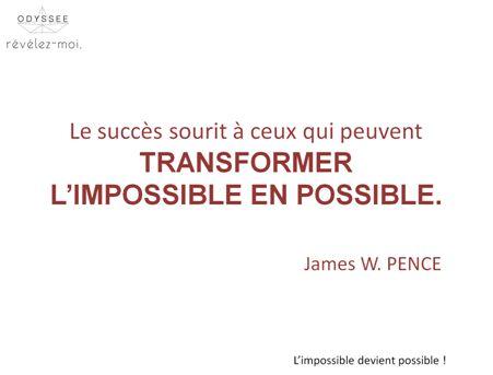 Nous, chez Odyssée RH nous arrivons à réussir l'impossible! #reussite #motivation #Pence #citation #OdyseeRh