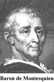 Baron de montesquieu- was a French lawyer, man of letters, and political philosopher who lived during the Age of Enlightenment