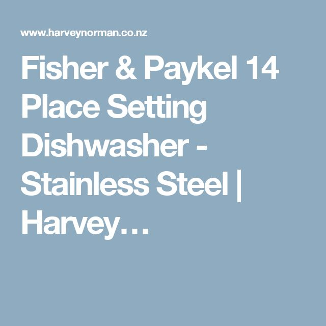 Fisher & Paykel 14 Place Setting Dishwasher - Stainless Steel | Harvey…