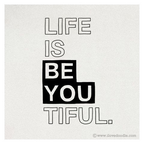 be-you-tiful: Life Is Beautiful, Life Leasons, Life Lessons, Beyoutiful, Life S, Life Beautiful