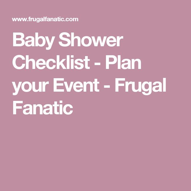 Baby Shower Checklist - Plan your Event - Frugal Fanatic