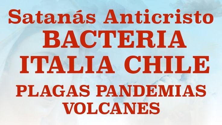 MSJ NSJesús Febrero 4 2016 Plaga Bacteria Pandemia Volcanes Chile Italia...