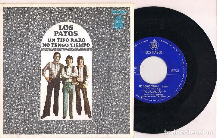 LOS PAYOS ,  UN TIPO RARO, NO TENGO TIEMPO, HISPAVOX 1970