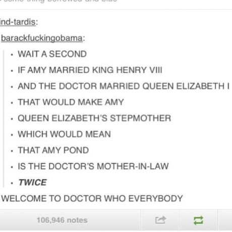 Amy is the Doctor's mother-in-law ... Twice.