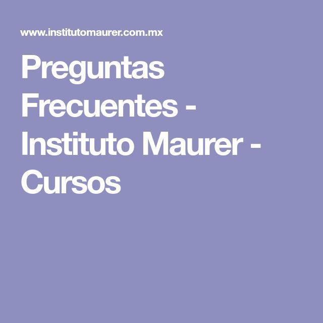 Preguntas Frecuentes - Instituto Maurer - Cursos