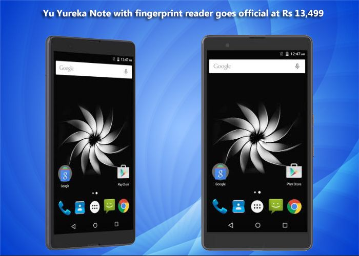 Awesome News for smartphone user because finally YU Televentures' newest phone Yu Yureka Note were out  with fingerprint reader goes official at Rs 13,499.The Yu Yureka Note will be the primary Yu item which will begin selling in block and mortar stores from launch day itself.
