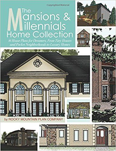 The Mansions Millennials Home Collection 16 House Plans