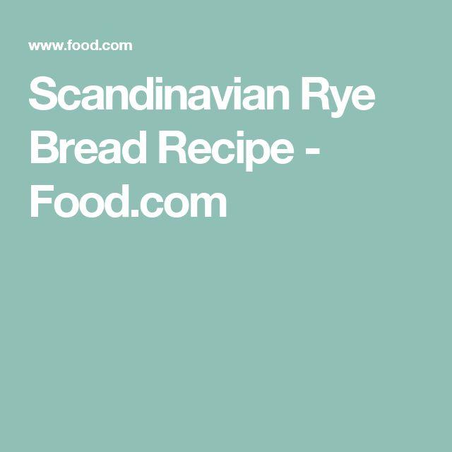 Scandinavian Rye Bread Recipe - Food.com