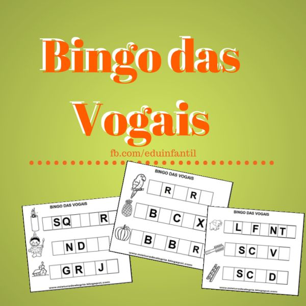 Aprenda o Jogo do Bingo das Vogais - Atividades para Educação Infantil