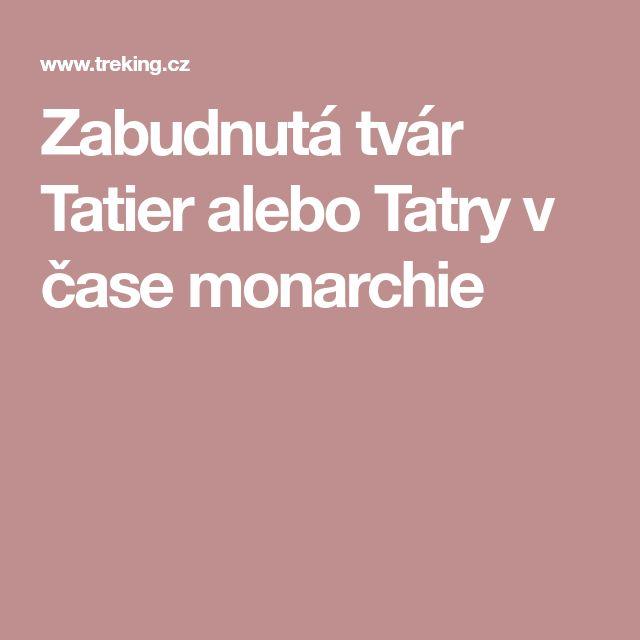 Zabudnutá tvár Tatier alebo Tatry v čase monarchie