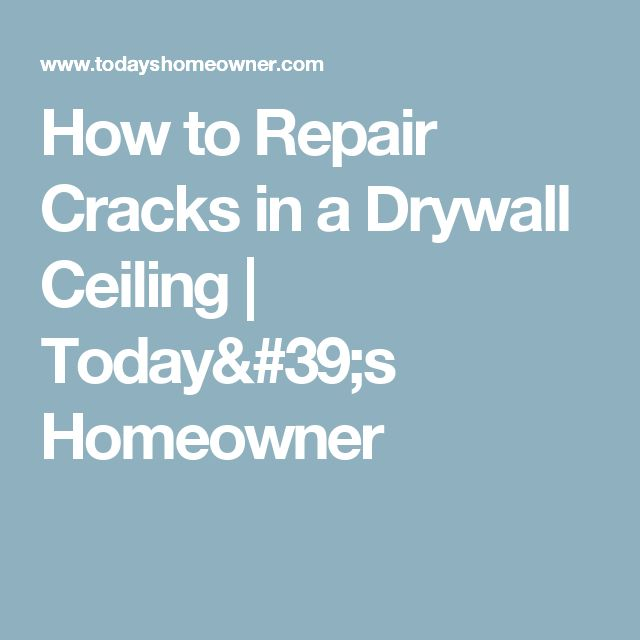 How to Repair Cracks in a Drywall Ceiling   Today's Homeowner