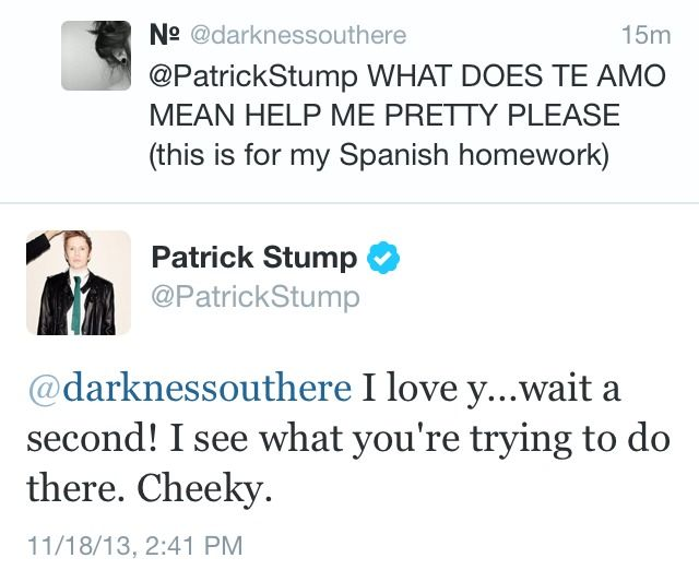 I feel like they deserve a medal they nearly got Patrick stump to say i love you to them