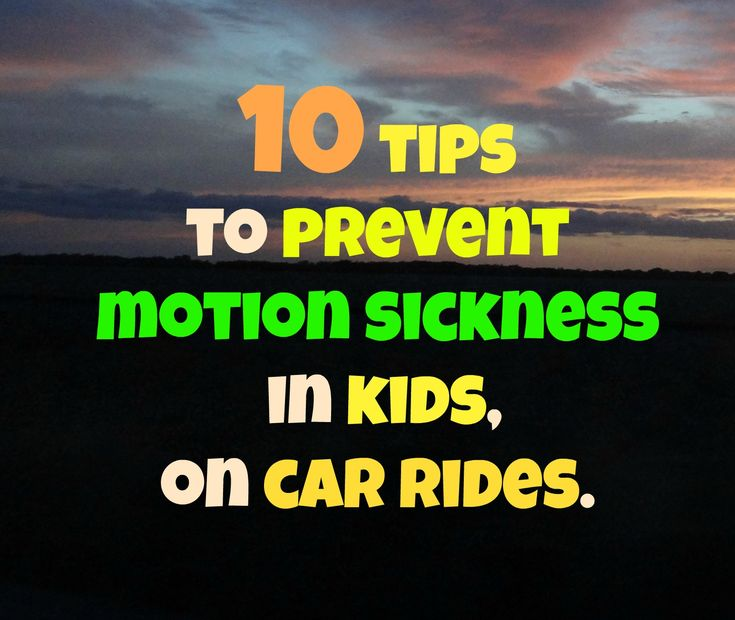 10 Tips To Prevent Motion Sickness In Kids, On Car Rides