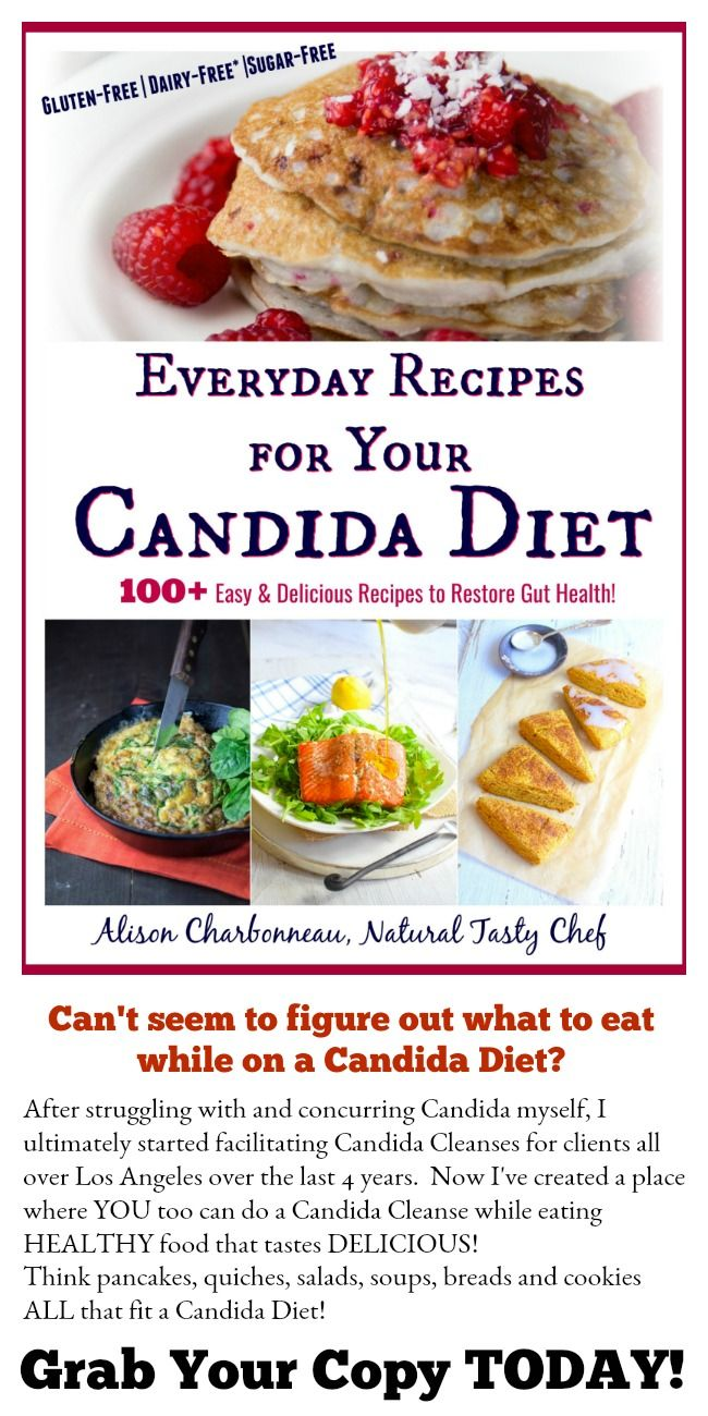 Digital Candida Cookbook Everyday Recipes For Your Candida Diet Natural Tasty Chef Candida Diet Recipes Candida Recipes Candida Diet