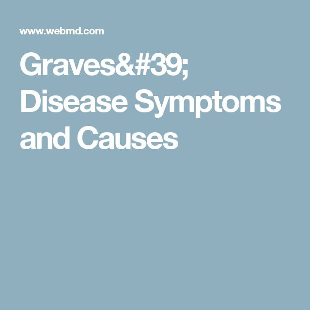 Graves' Disease Symptoms and Causes